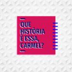 4956_Logos-Programas-Carmel-Play_Que-Historia-e-Essa___06A