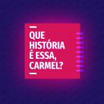 4956_Logos-Programas-Carmel-Play_Que-Historia-e-Essa___06B